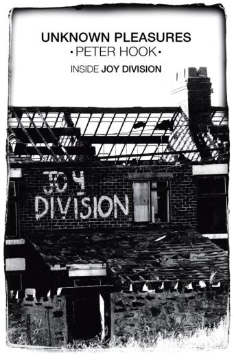 Unknown Pleasures - Inside Joy Division